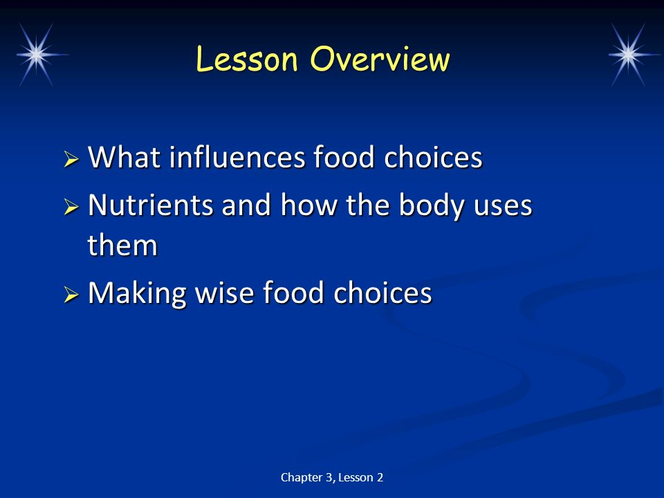 What influences food choices Nutrients and how the body uses them