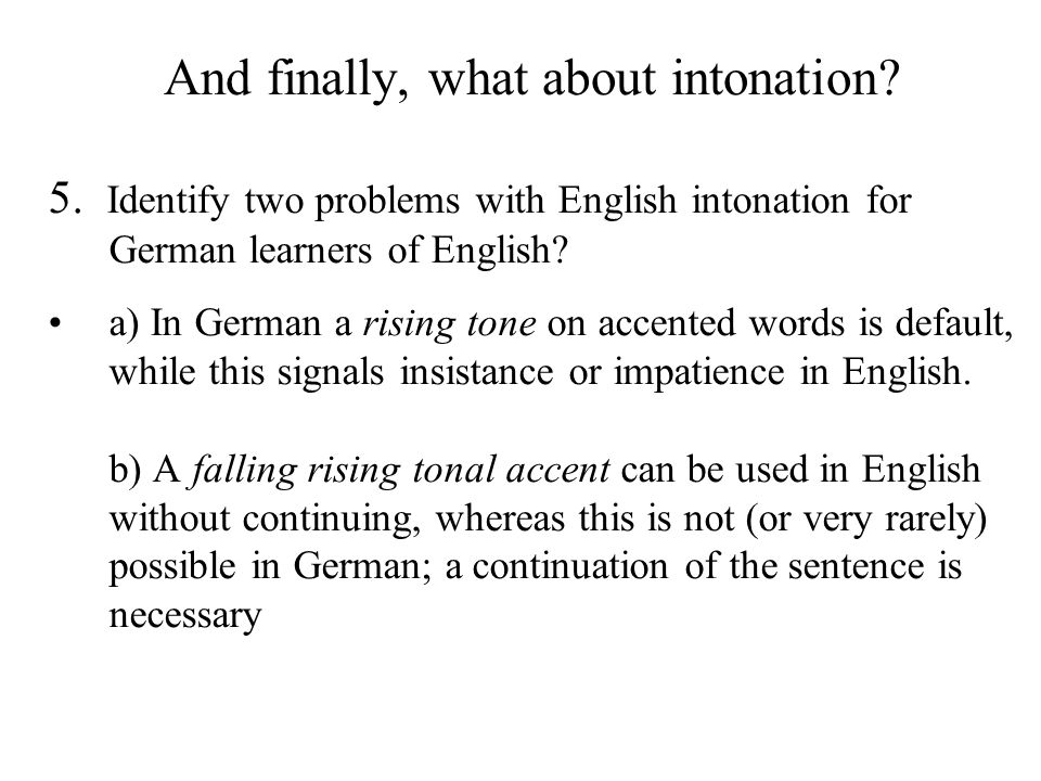 And finally, what about intonation