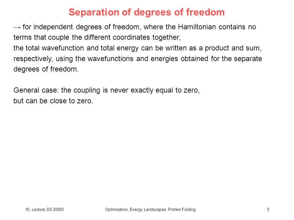 Separation of degrees of freedom