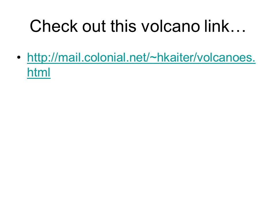 Check out this volcano link…