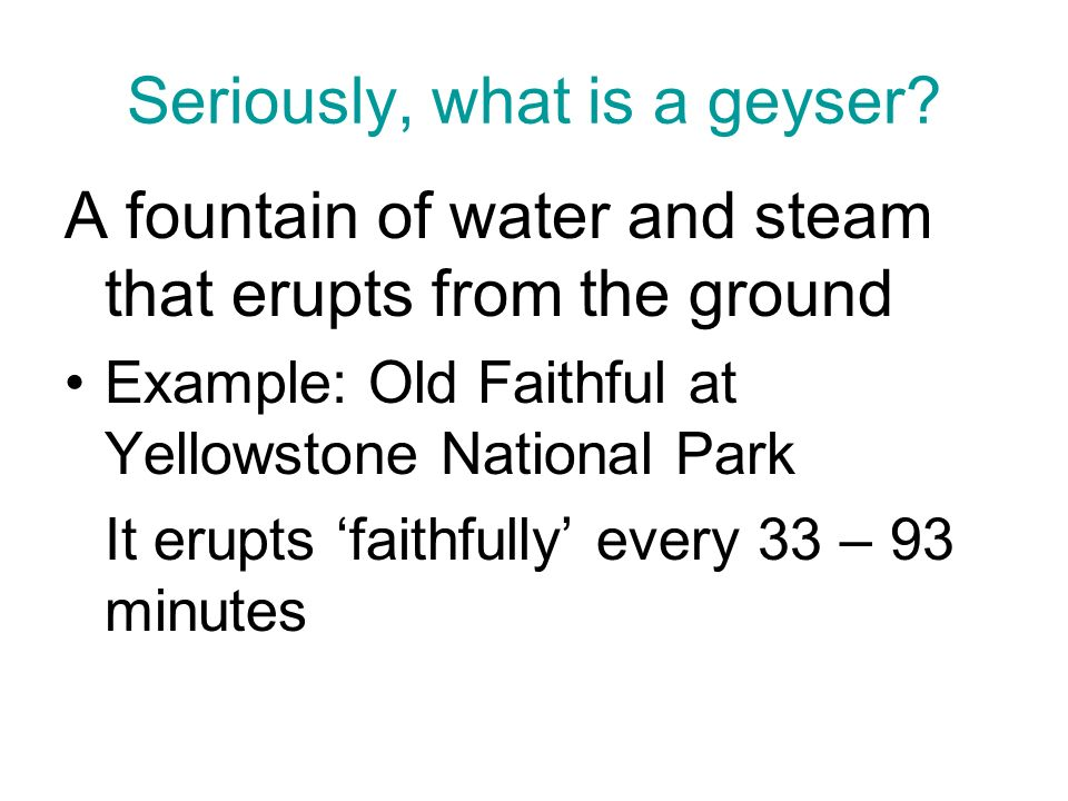 Seriously, what is a geyser