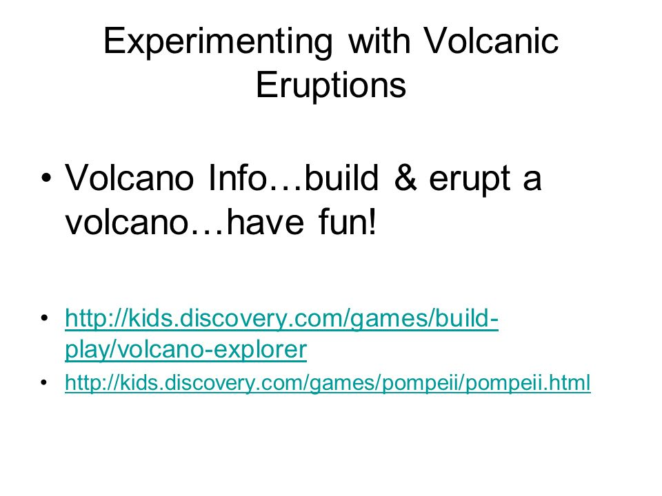 Experimenting with Volcanic Eruptions