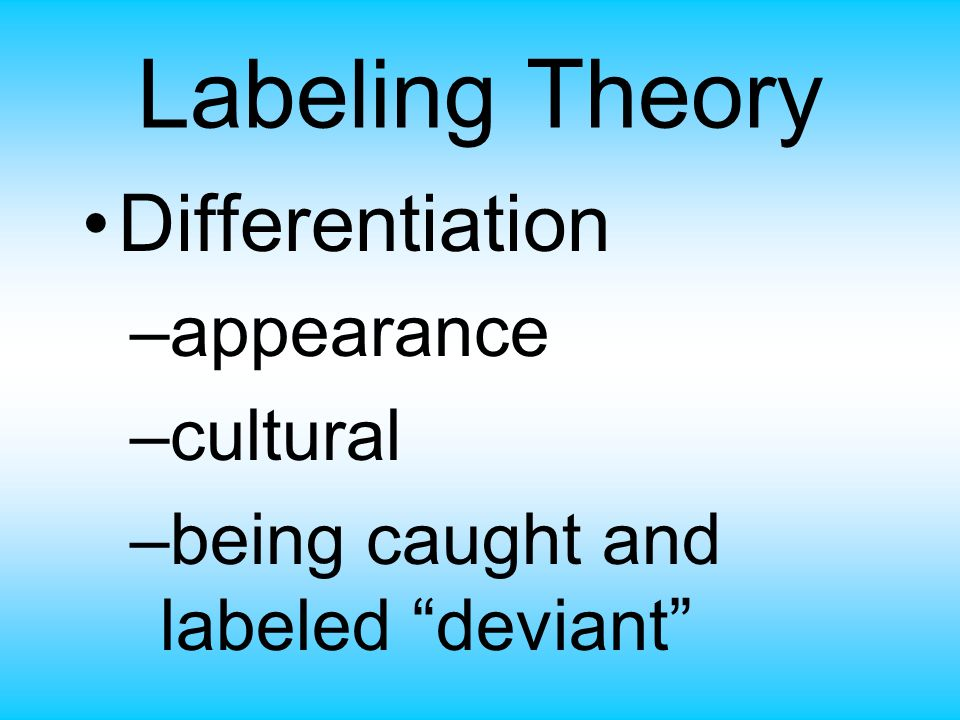 Labeling Theory Differentiation appearance cultural