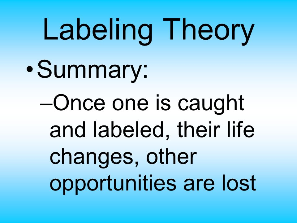 Labeling Theory Summary: