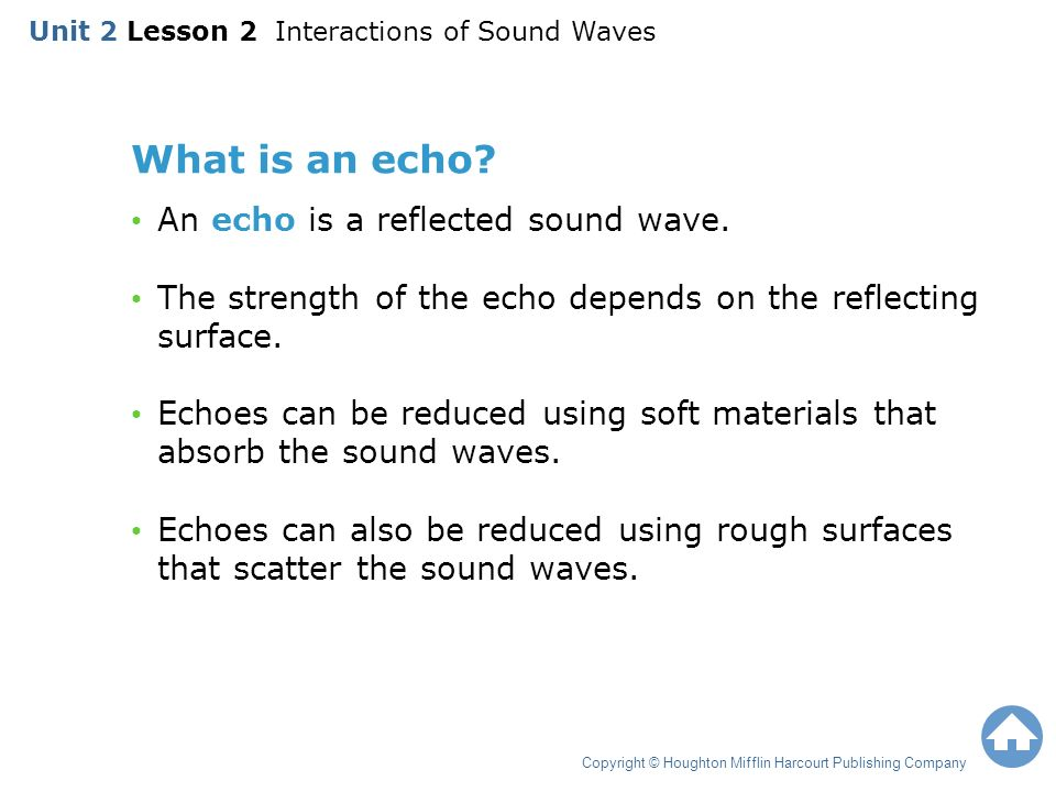 What is an echo An echo is a reflected sound wave.