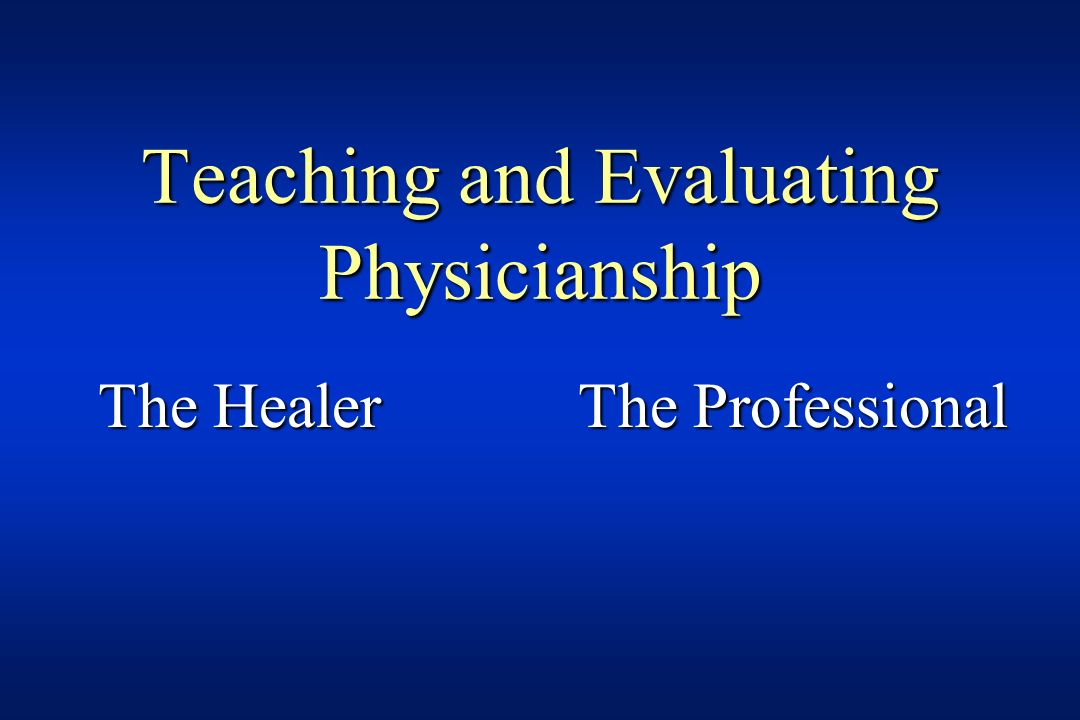 Teaching and Evaluating Physicianship
