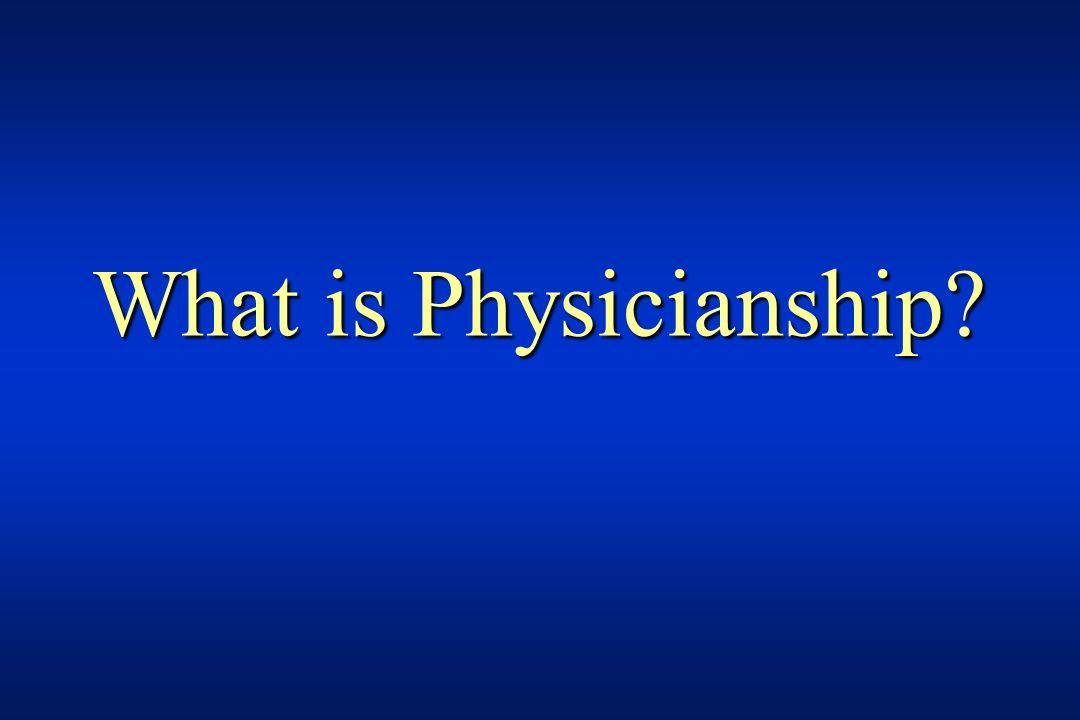 What is Physicianship