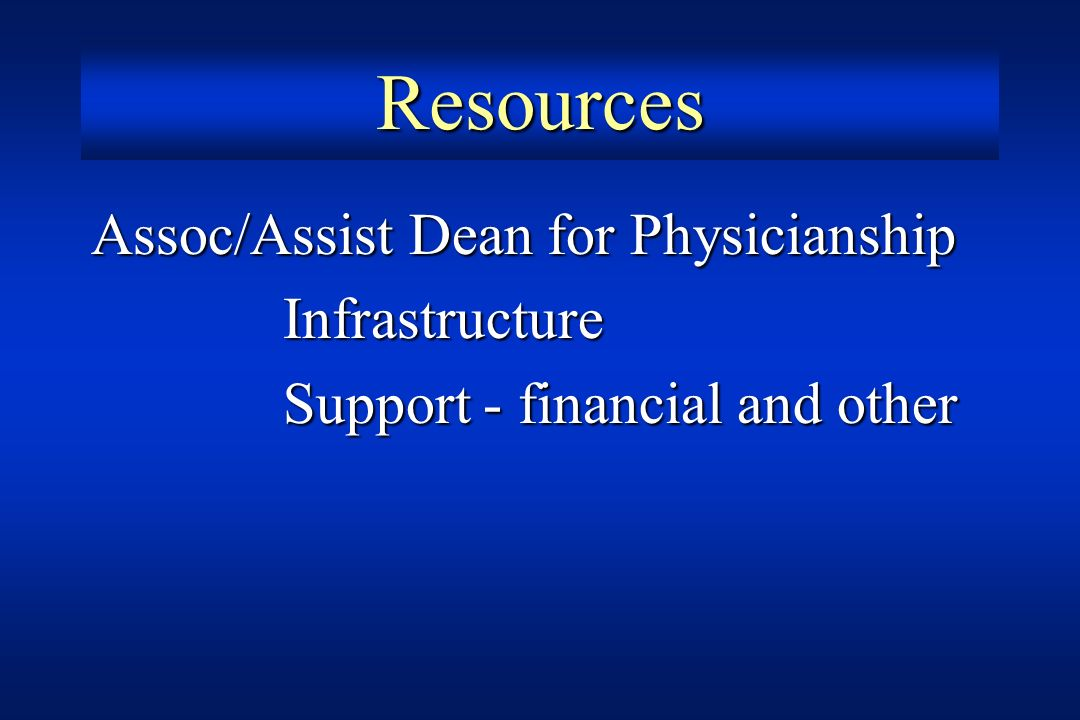 Resources Assoc/Assist Dean for Physicianship Infrastructure