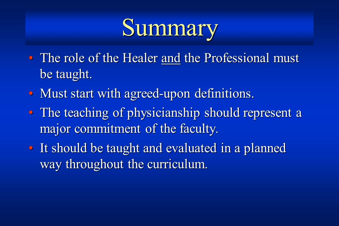Summary The role of the Healer and the Professional must be taught.