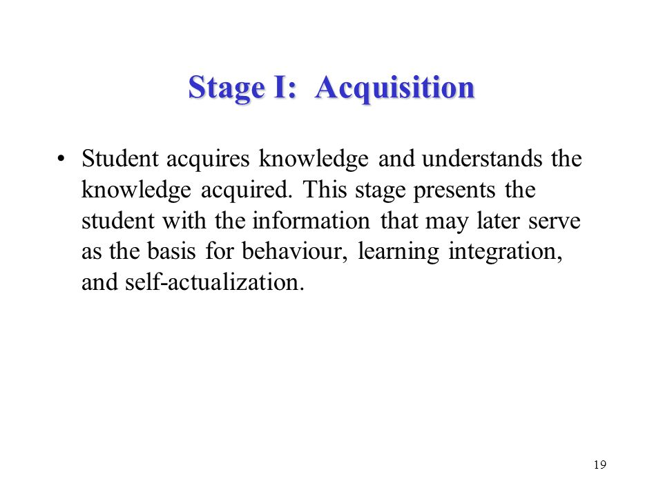 Stage I: Acquisition