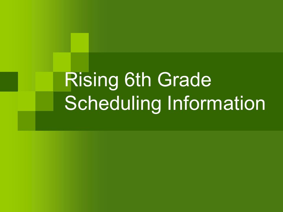 Rising 6th Grade Scheduling Information