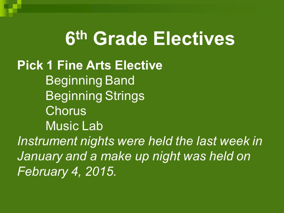 6th Grade Electives Pick 1 Fine Arts Elective Beginning Strings Chorus