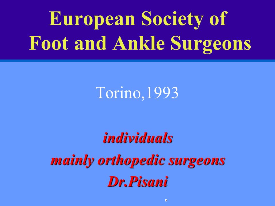European Society of Foot and Ankle Surgeons