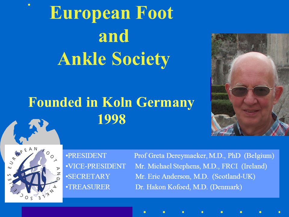 European Foot and Ankle Society Founded in Koln Germany 1998