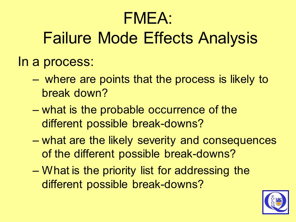 FMEA: Failure Mode Effects Analysis