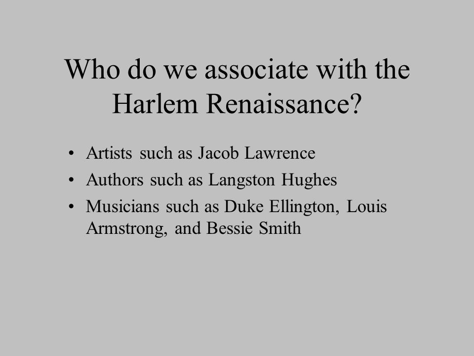 Who do we associate with the Harlem Renaissance