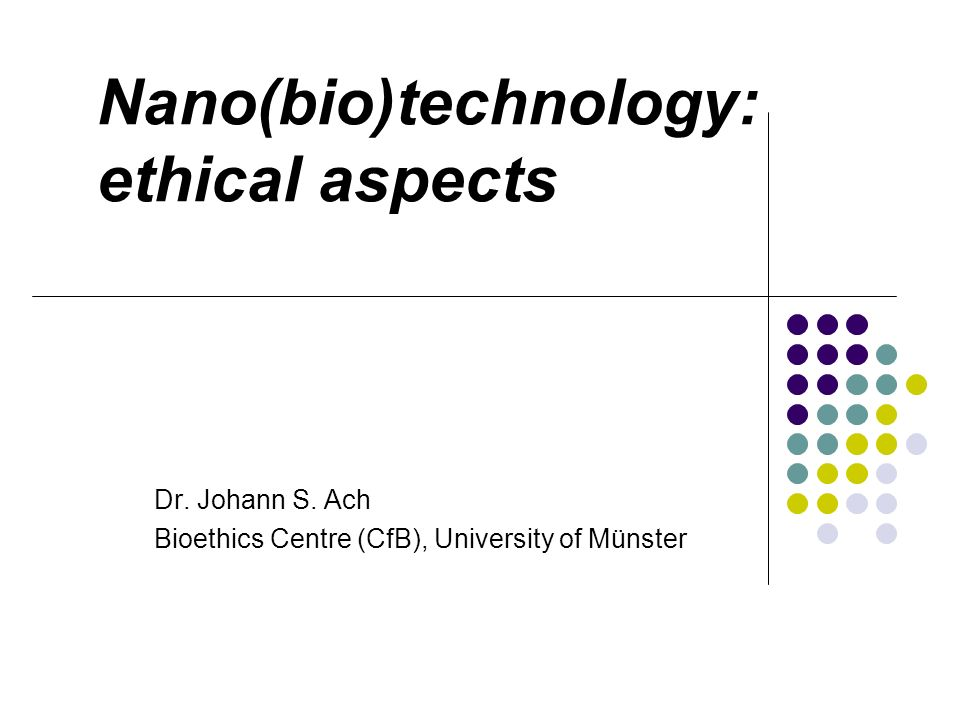 Nano(bio)technology: ethical aspects