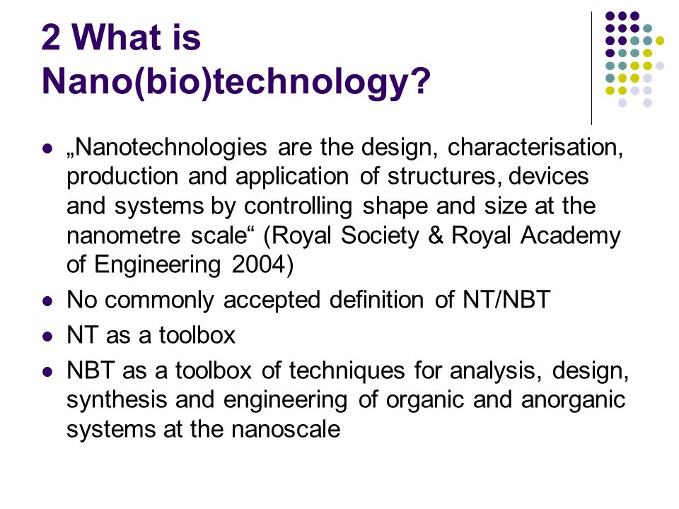 2 What is Nano(bio)technology