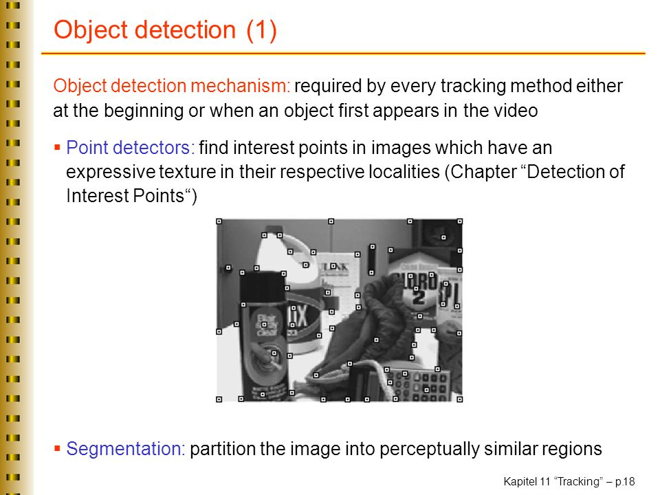 Object detection (1) Object detection mechanism: required by every tracking method either.