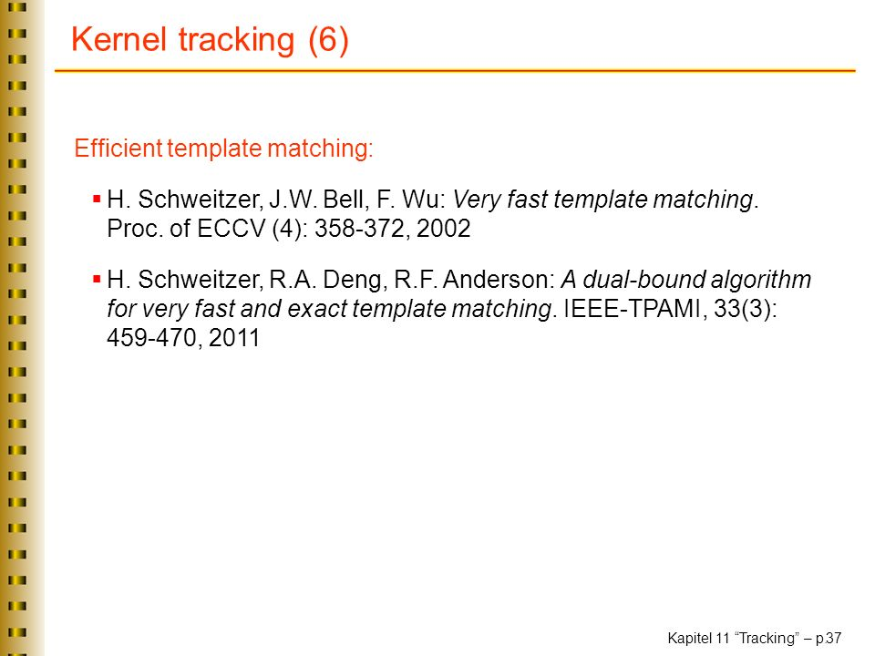 Kernel tracking (6) Efficient template matching: