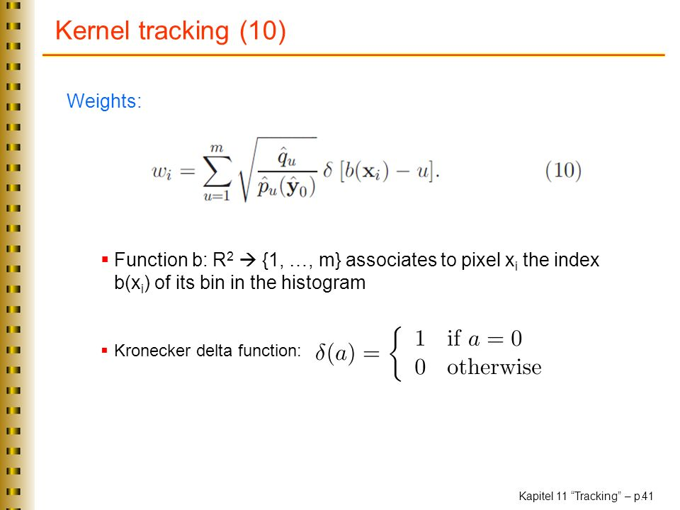 Kernel tracking (10) Weights: