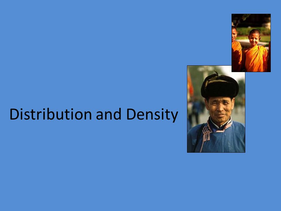 Distribution and Density