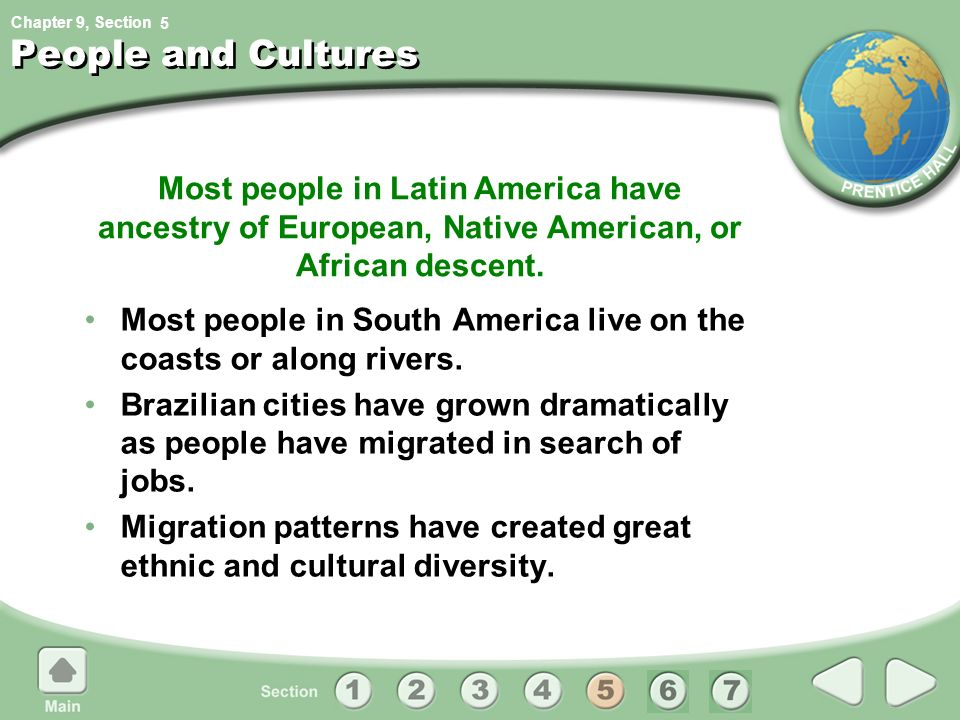 5 People and Cultures. Most people in Latin America have ancestry of European, Native American, or African descent.