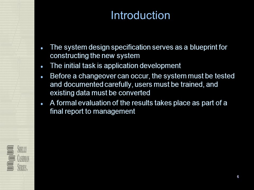 Systems implementation ppt download introduction the system design specification serves as a blueprint for constructing the new system 7 overview of application development malvernweather Images