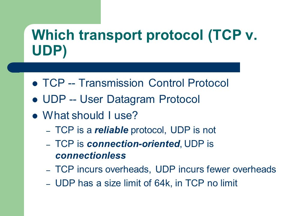 Which transport protocol (TCP v. UDP)