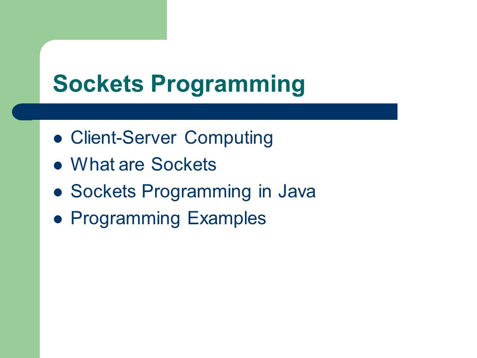 Sockets Programming Client-Server Computing What are Sockets