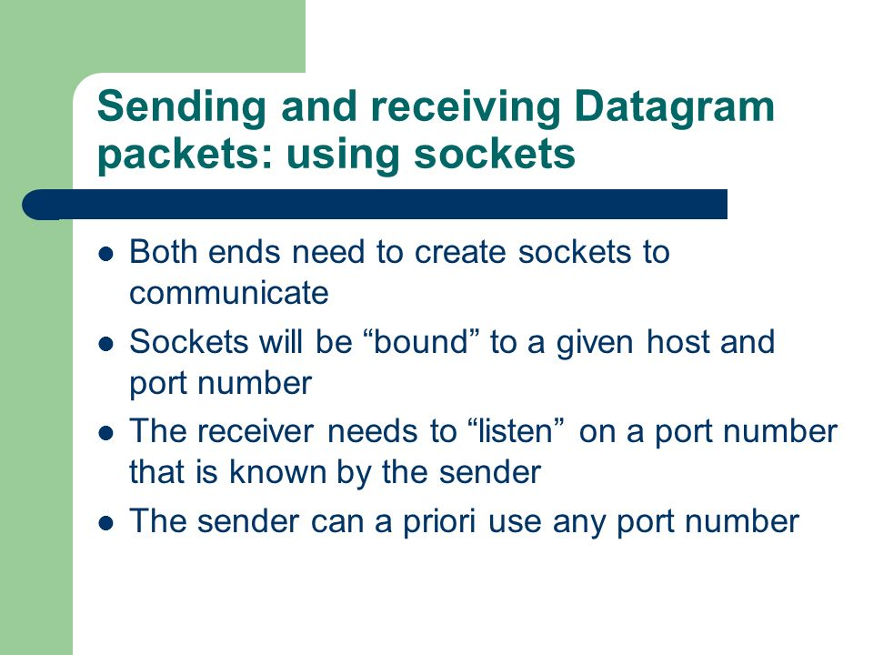 Sending and receiving Datagram packets: using sockets