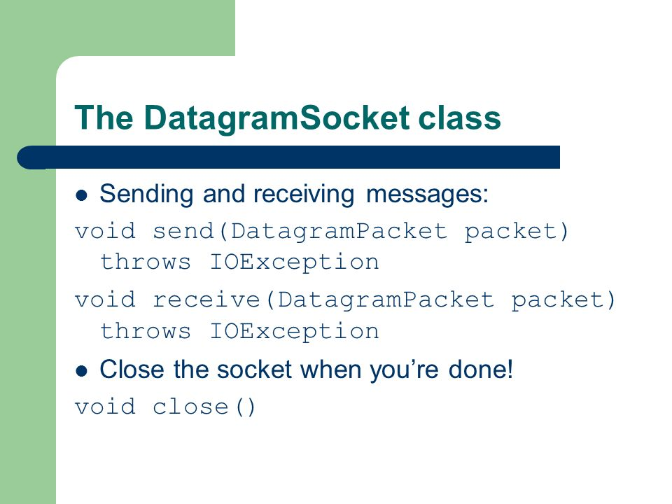 The DatagramSocket class