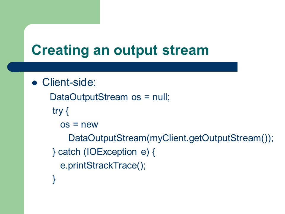 Creating an output stream
