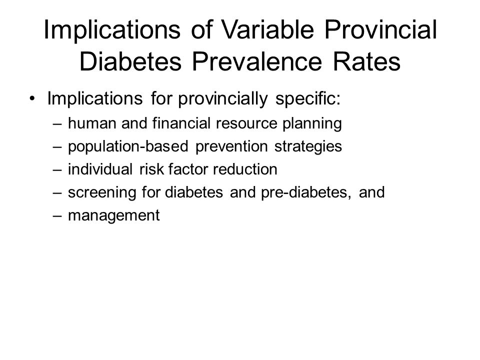 Implications of Variable Provincial Diabetes Prevalence Rates
