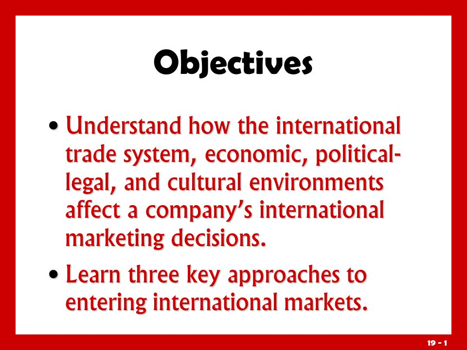 Objectives Understand how companies adapt their marketing mixes for international markets.