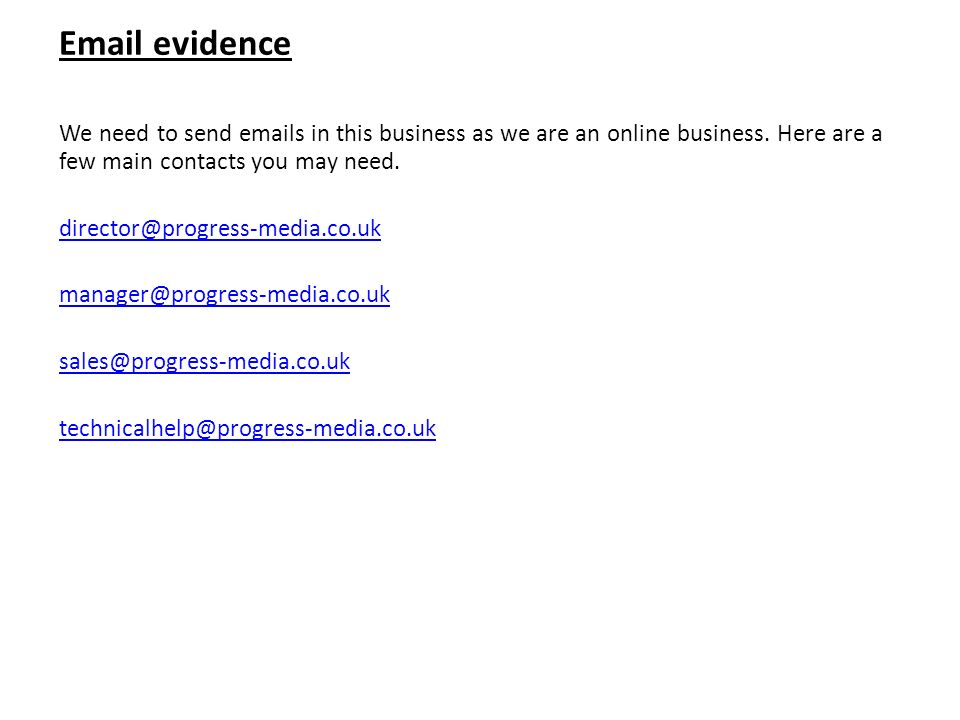 evidence We need to send  s in this business as we are an online business. Here are a few main contacts you may need.