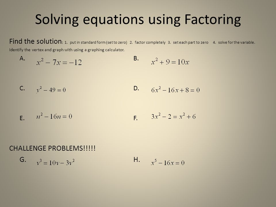 Solving equations using Factoring