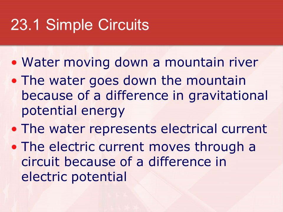 23.1 Simple Circuits Water moving down a mountain river