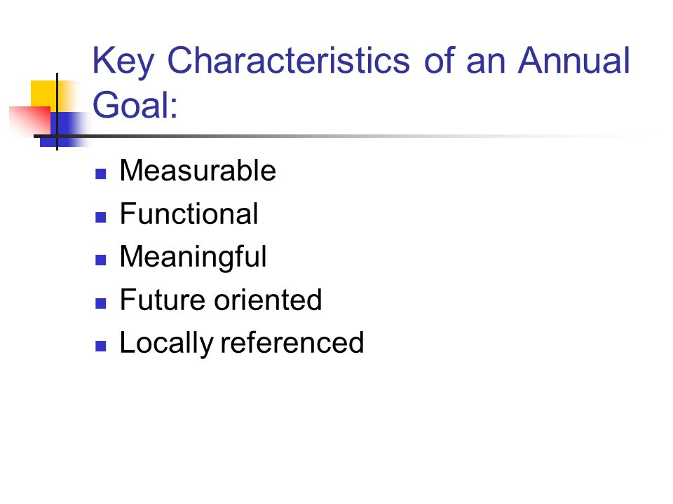 Key Characteristics of an Annual Goal: