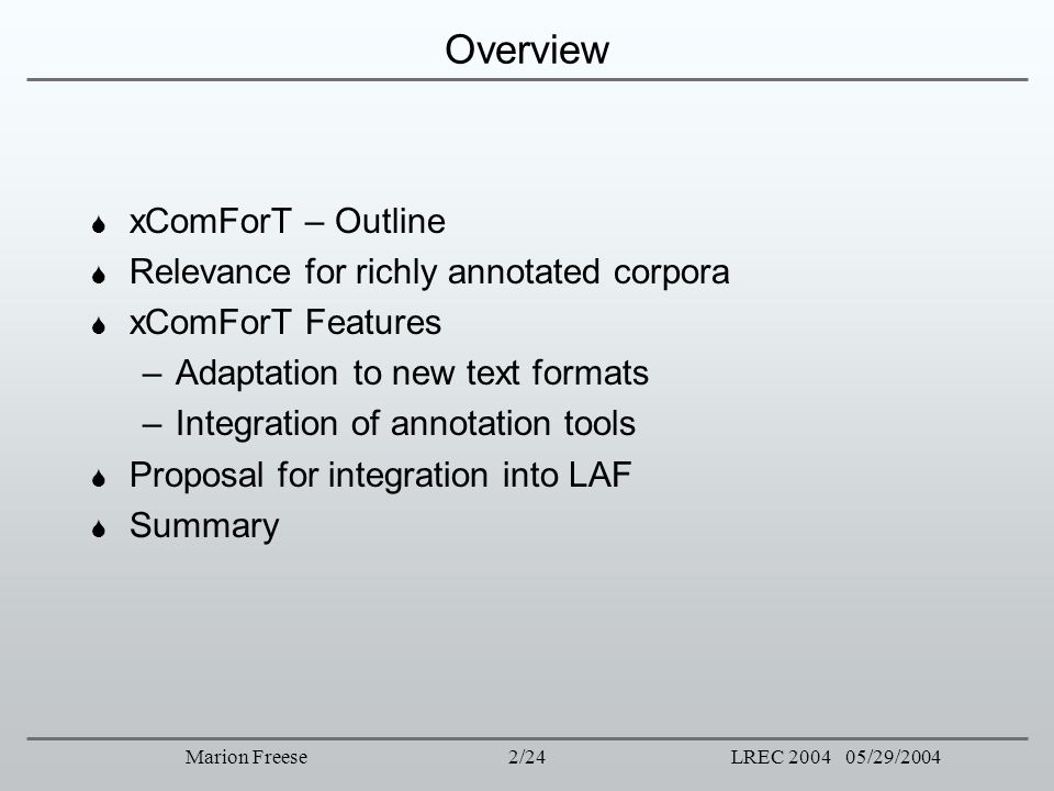 Overview xComForT – Outline Relevance for richly annotated corpora