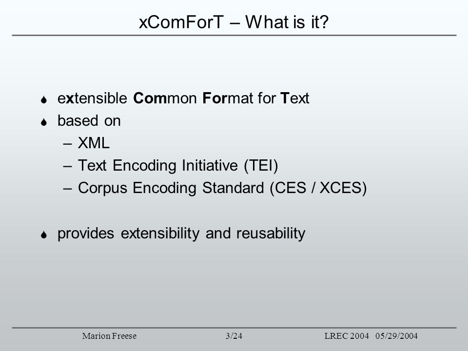 xComForT – What is it extensible Common Format for Text based on XML