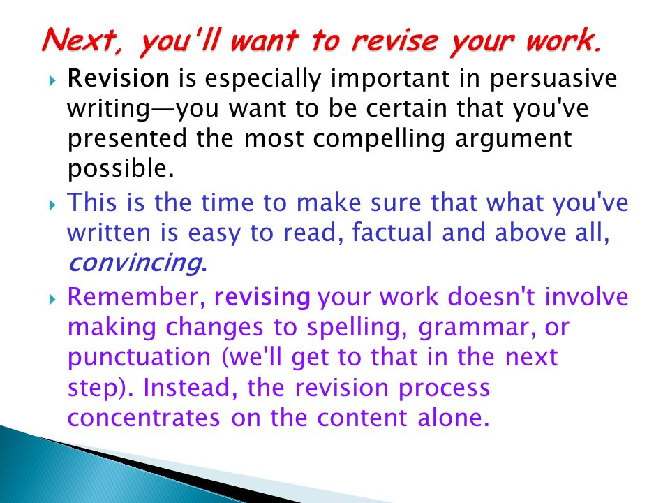 Next, you ll want to revise your work.