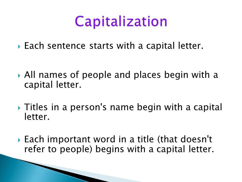 Capitalization Each sentence starts with a capital letter.