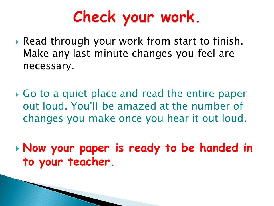 Check your work. Read through your work from start to finish. Make any last minute changes you feel are necessary.