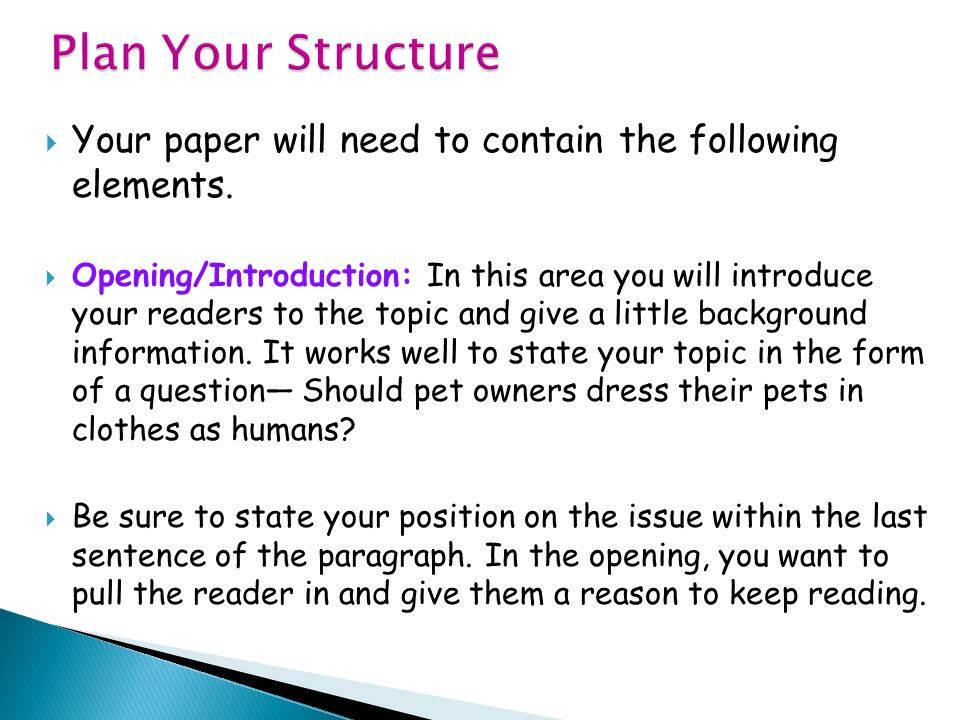 Plan Your Structure Your paper will need to contain the following elements.