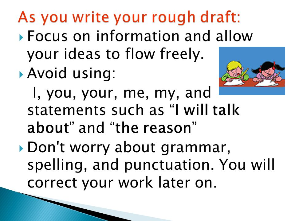 As you write your rough draft: