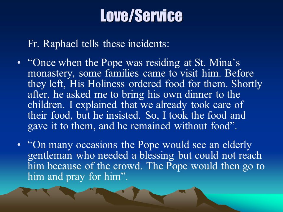 Love/Service Fr. Raphael tells these incidents: