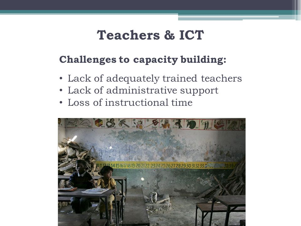 Teachers & ICT Challenges to capacity building: