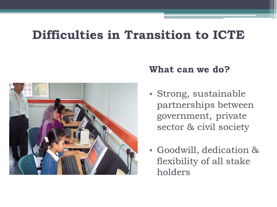 Difficulties in Transition to ICTE