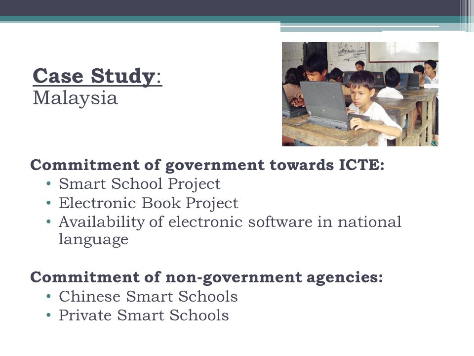 Case Study: Malaysia Commitment of government towards ICTE: